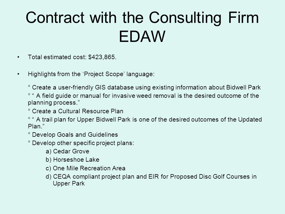 Contract with the Consulting Firm EDAW Total estimated cost: $423,865.