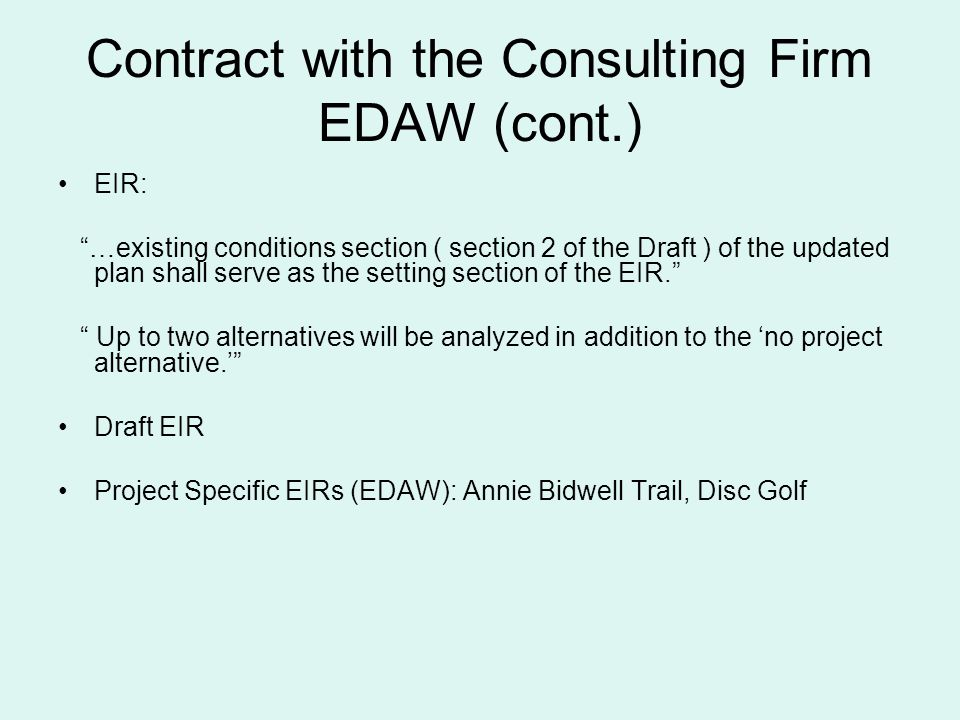 Contract with the Consulting Firm EDAW (cont.) EIR: …existing conditions section ( section 2 of the Draft ) of the updated plan shall serve as the setting section of the EIR.