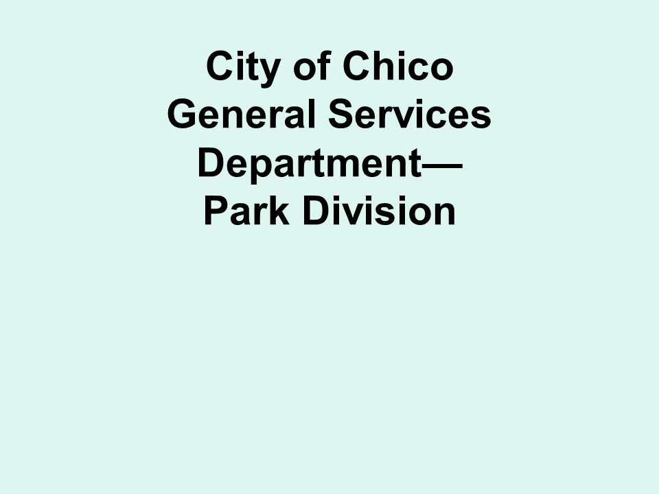City of Chico General Services Department Park Division