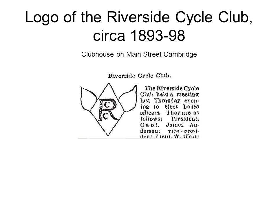 Logo of the Riverside Cycle Club, circa Clubhouse on Main Street Cambridge