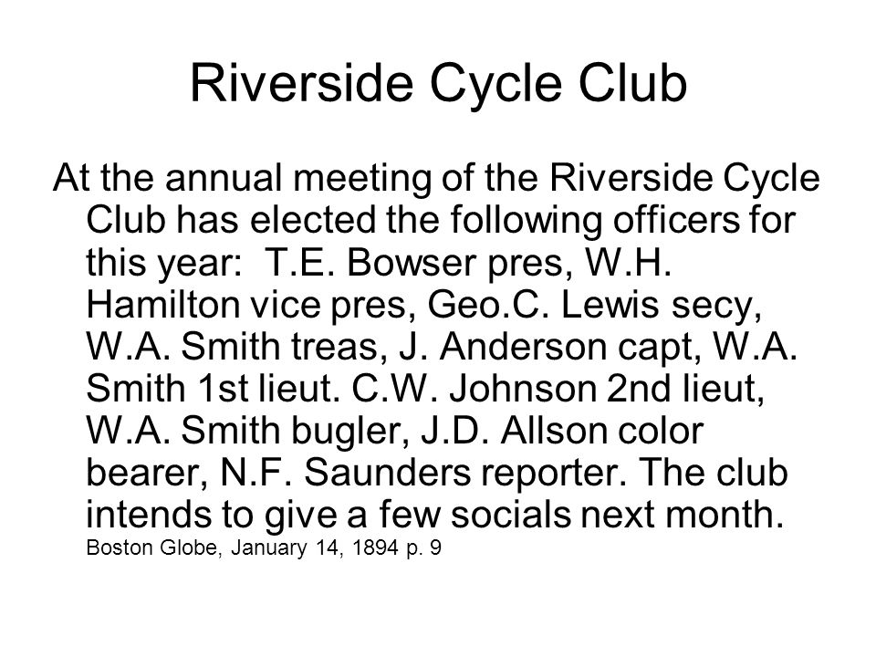 Riverside Cycle Club At the annual meeting of the Riverside Cycle Club has elected the following officers for this year: T.E.
