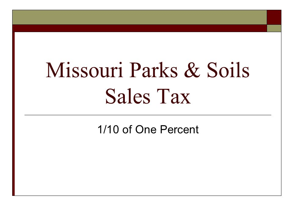 Missouri Parks & Soils Sales Tax 1/10 of One Percent