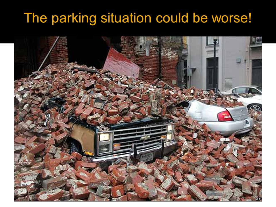 The parking situation could be worse!