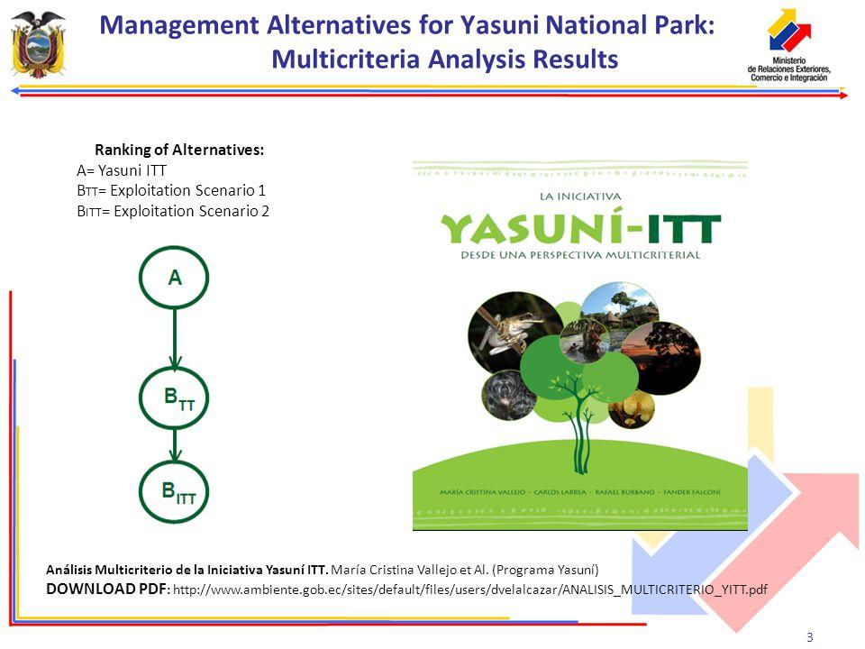 3 Management Alternatives for Yasuni National Park: Multicriteria Analysis Results Análisis Multicriterio de la Iniciativa Yasuní ITT.