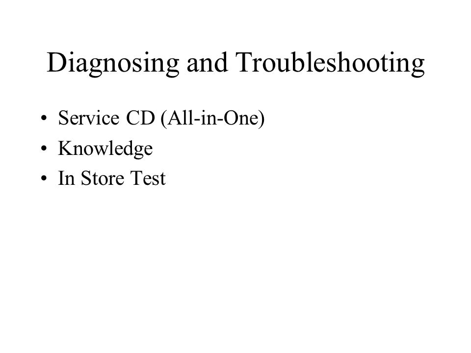 Diagnosing and Troubleshooting Service CD (All-in-One) Knowledge In Store Test