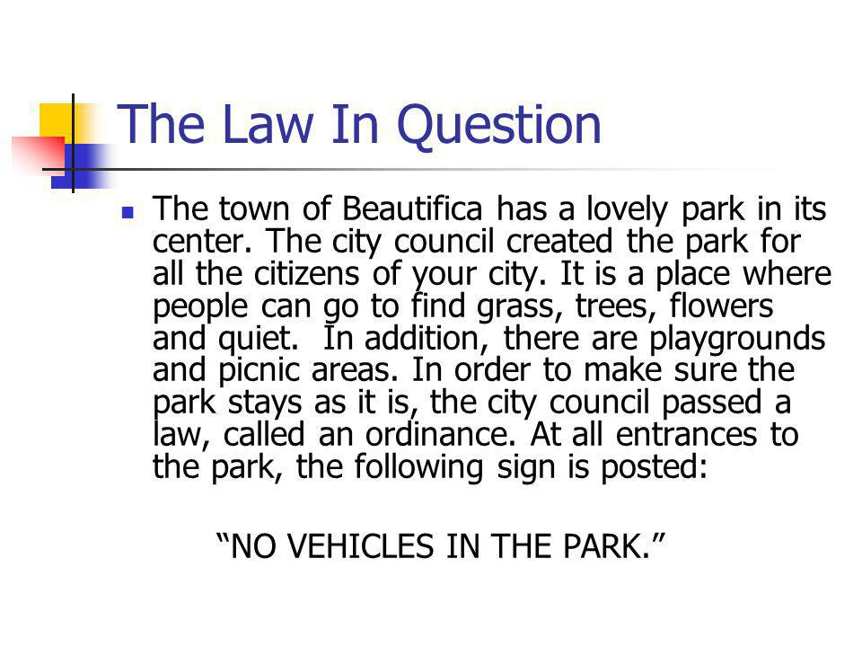 The Law In Question The town of Beautifica has a lovely park in its center.