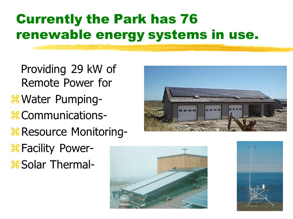 Currently the Park has 76 renewable energy systems in use.