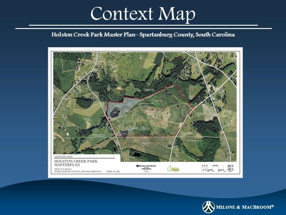 M ILONE & M AC B ROO M ® Holston Creek Park Master Plan– Spartanburg County, South Carolina Context Map