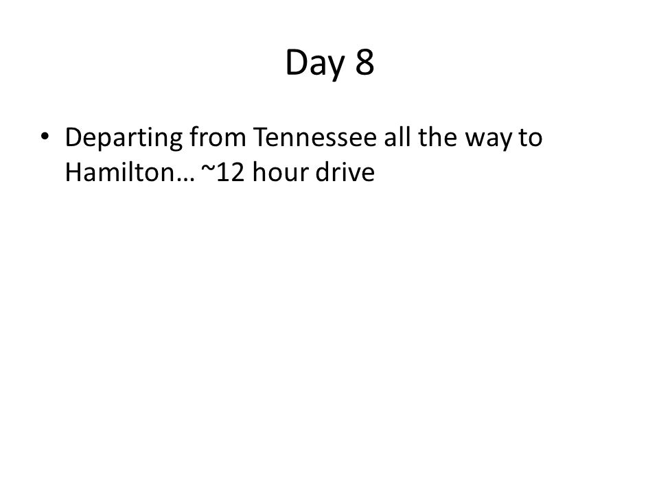 Day 8 Departing from Tennessee all the way to Hamilton… ~12 hour drive