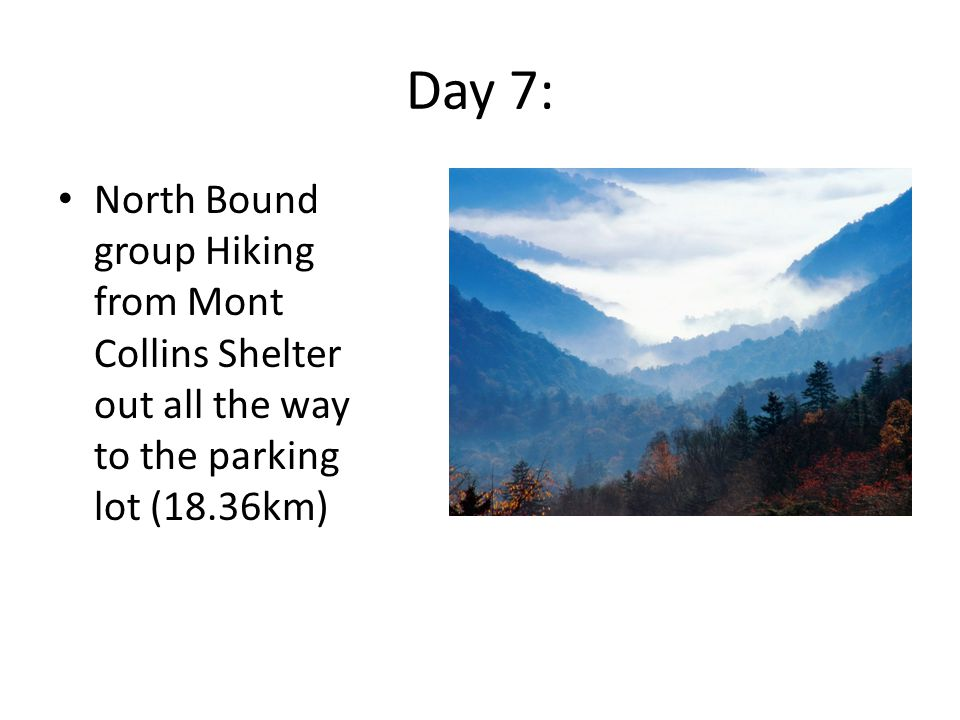 Day 7: North Bound group Hiking from Mont Collins Shelter out all the way to the parking lot (18.36km)