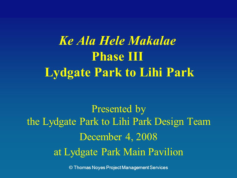 Lydgate Park to Lihi ParkKe Ala Hele Makalae Phase III Pathways Project 12 potential uses alternative transportation (bicycling & walking) recreation health (exercise) education economic stimulus improve ecological health of corridor