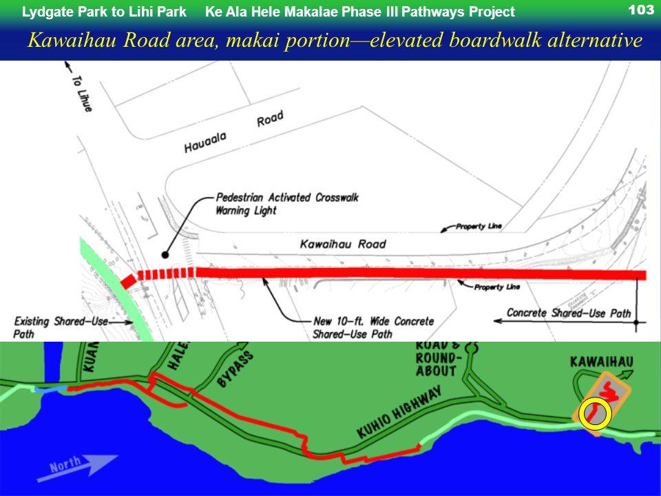 Lydgate Park to Lihi ParkKe Ala Hele Makalae Phase III Pathways Project 103 Kawaihau Road area, makai portionelevated boardwalk alternative