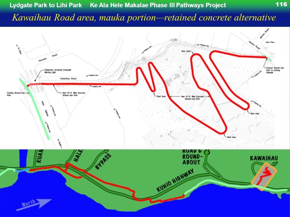 Lydgate Park to Lihi ParkKe Ala Hele Makalae Phase III Pathways Project 116 Kawaihau Road area, mauka portionretained concrete alternative
