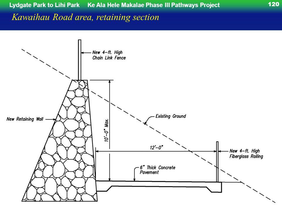Lydgate Park to Lihi ParkKe Ala Hele Makalae Phase III Pathways Project 120 Kawaihau Road area, retaining section