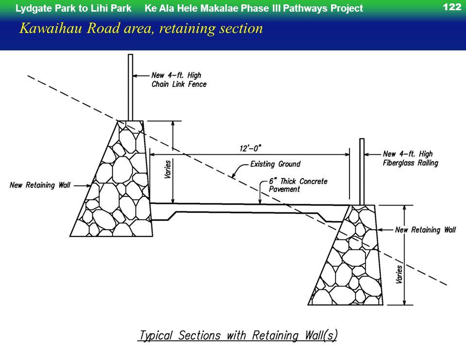 Lydgate Park to Lihi ParkKe Ala Hele Makalae Phase III Pathways Project 122 Kawaihau Road area, retaining section