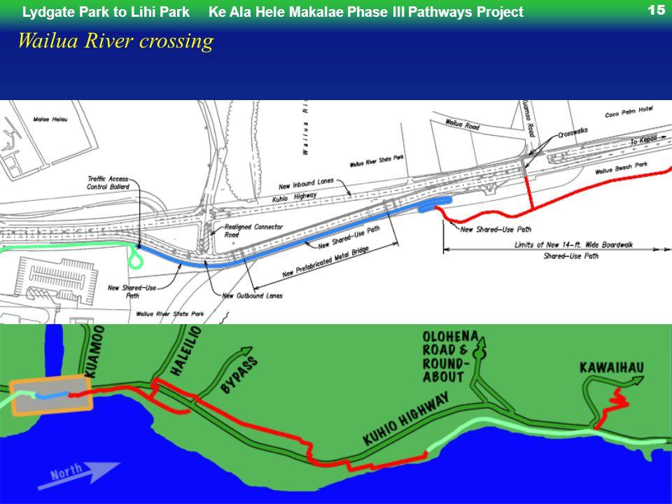 Lydgate Park to Lihi ParkKe Ala Hele Makalae Phase III Pathways Project 15 Wailua River crossing
