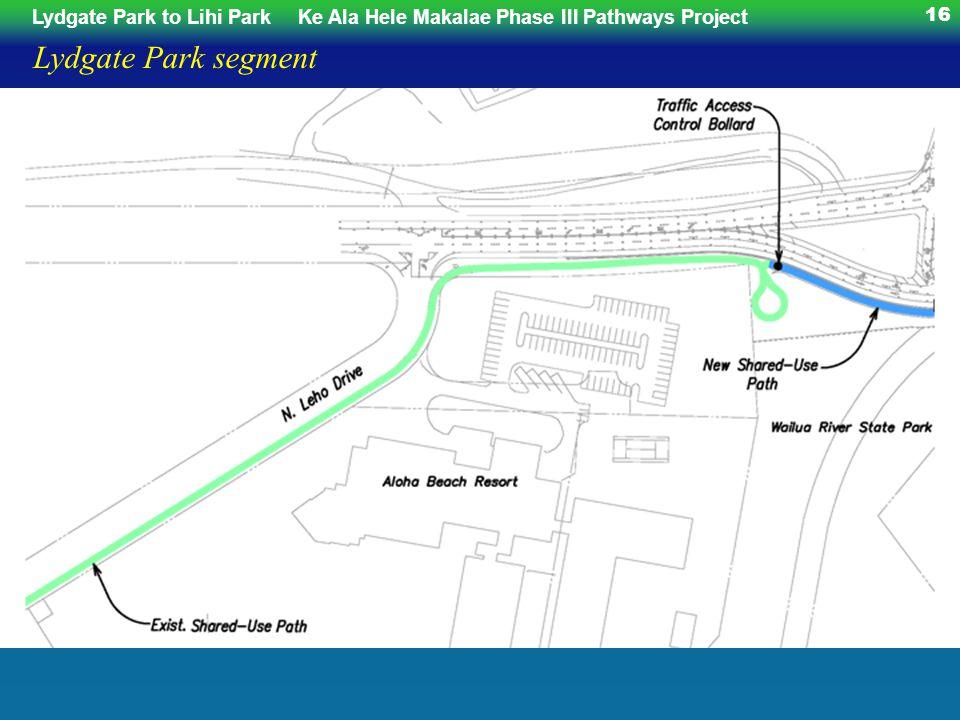 Lydgate Park to Lihi ParkKe Ala Hele Makalae Phase III Pathways Project 16 Lydgate Park segment