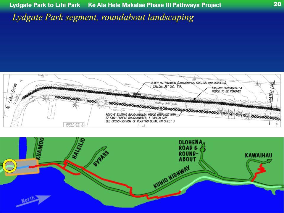 Lydgate Park to Lihi ParkKe Ala Hele Makalae Phase III Pathways Project 20 Lydgate Park segment, roundabout landscaping