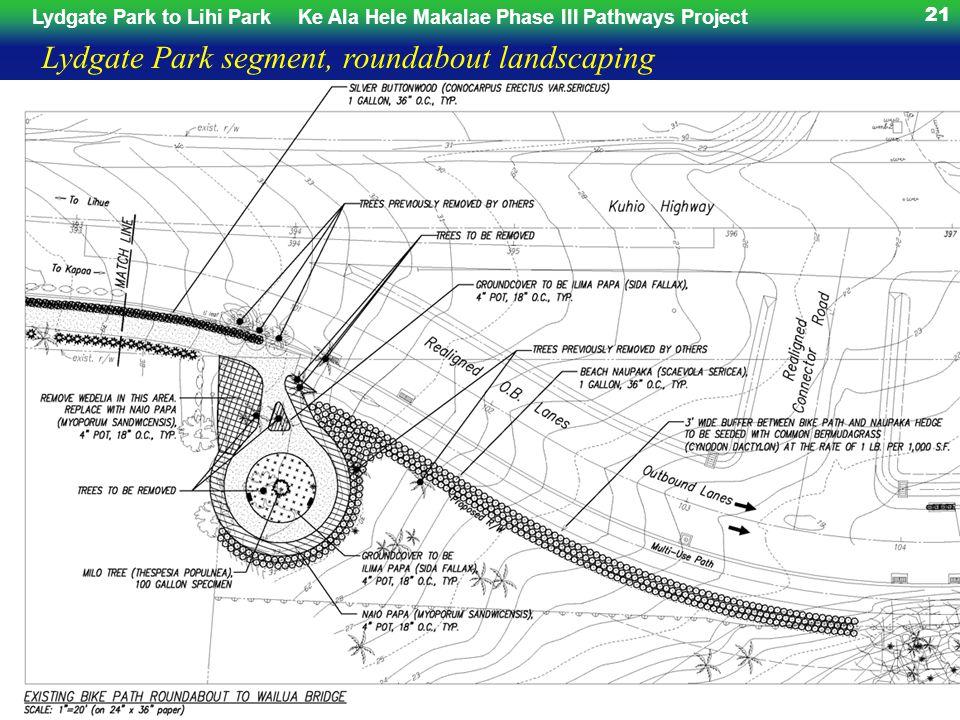 Lydgate Park to Lihi ParkKe Ala Hele Makalae Phase III Pathways Project 21 Lydgate Park segment, roundabout landscaping