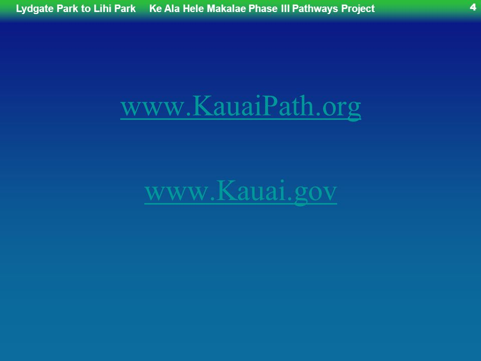 Lydgate Park to Lihi ParkKe Ala Hele Makalae Phase III Pathways Project 5 whos involved...