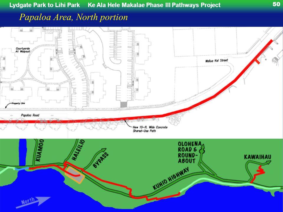 Lydgate Park to Lihi ParkKe Ala Hele Makalae Phase III Pathways Project 50 Papaloa Area, North portion