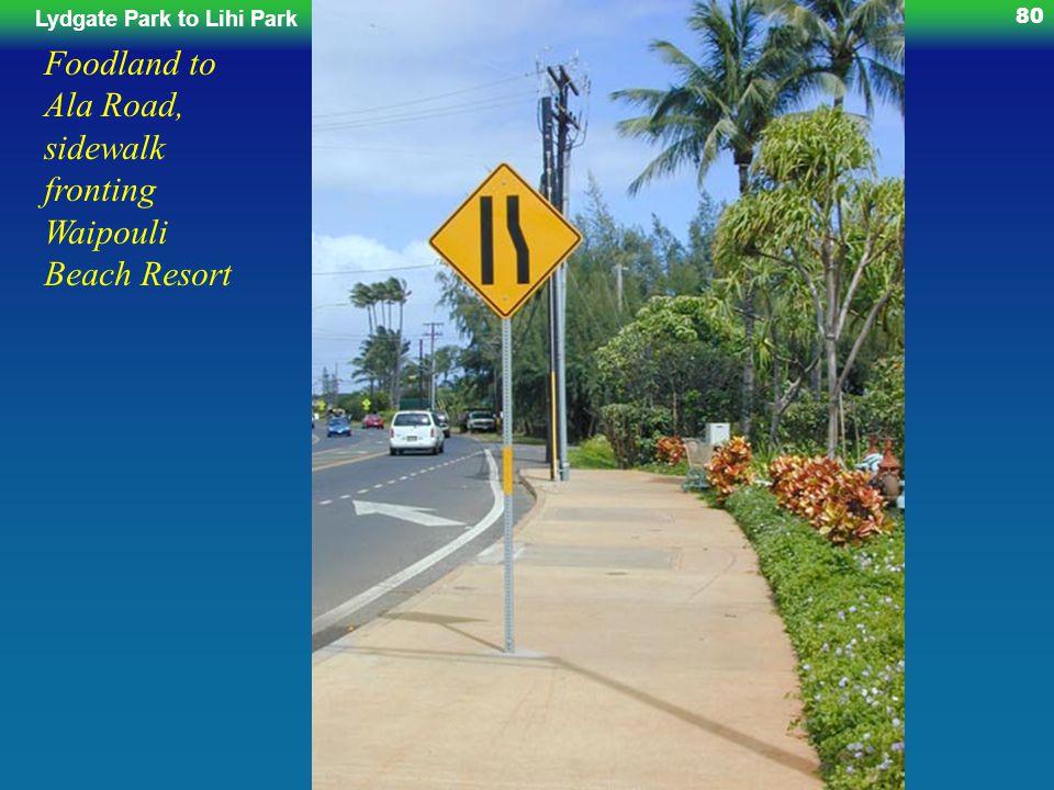 Lydgate Park to Lihi ParkKe Ala Hele Makalae Phase III Pathways Project 80 Foodland to Ala Road, sidewalk fronting Waipouli Beach Resort