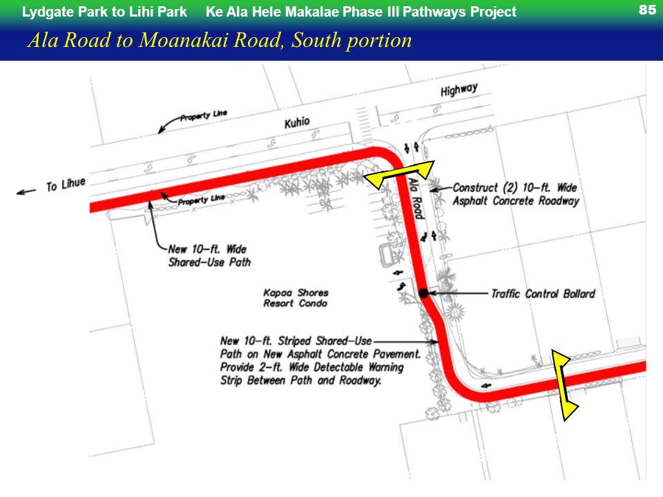 Lydgate Park to Lihi ParkKe Ala Hele Makalae Phase III Pathways Project 85 Ala Road to Moanakai Road, South portion