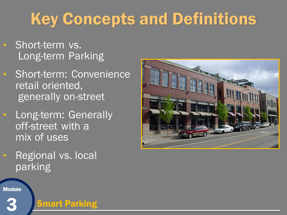 Module 3 Smart Parking Challenges Most cities have a one-size-fits-all parking requirement that covers the entire city.