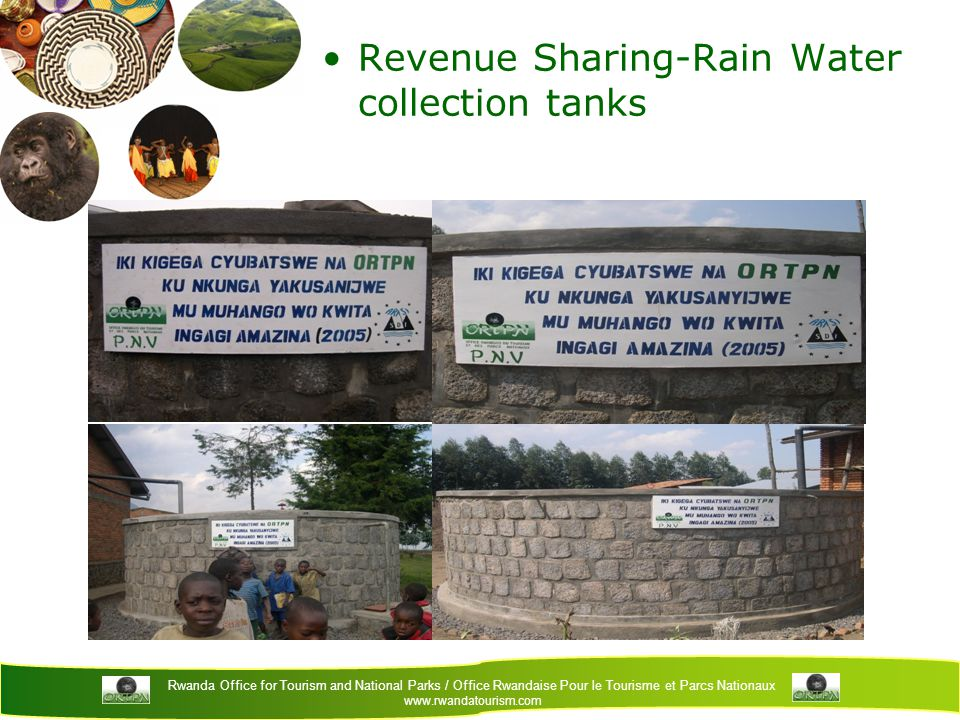 Rwanda Office for Tourism and National Parks / Office Rwandaise Pour le Tourisme et Parcs Nationaux www.rwandatourism.com Revenue Sharing-Rain Water collection tanks