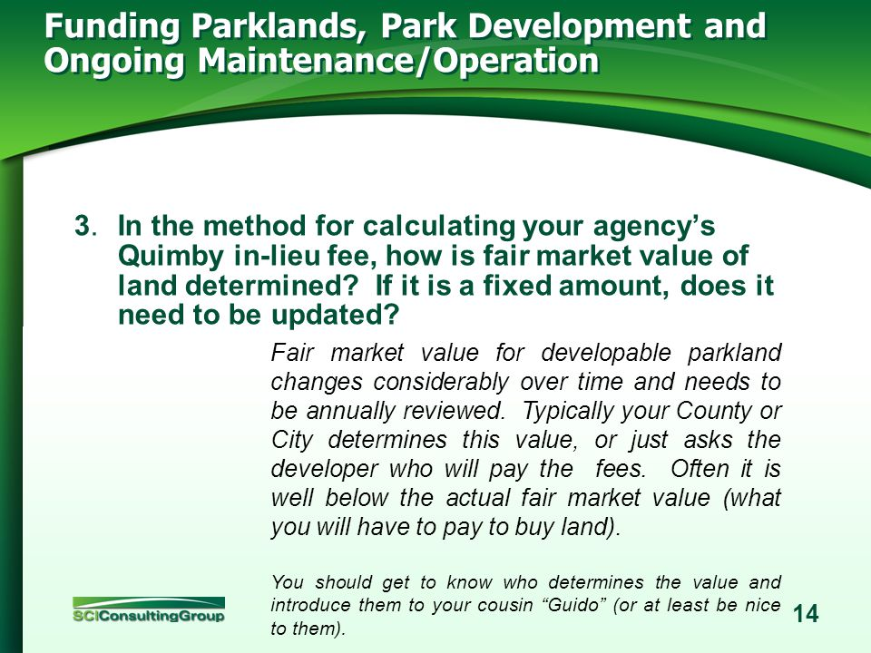 13 2. Is your agencys Quimby park acres per 1,000 population standard NOT EQUAL to your agencies desired goal (5+ acres/1,000)? Consider also establis