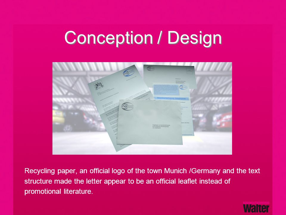 Conception / Design Recycling paper, an official logo of the town Munich /Germany and the text structure made the letter appear to be an official leaflet instead of promotional literature.