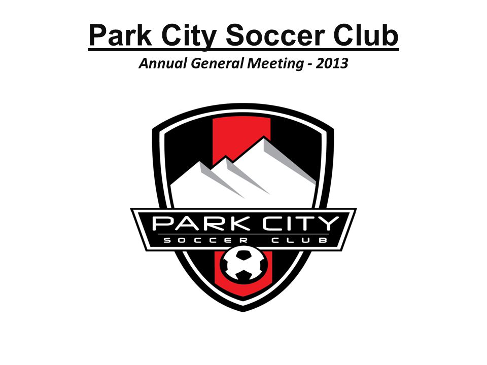 Park City Soccer Club Annual General Meeting - 2013 1