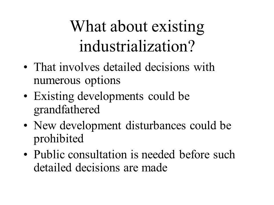 What about existing industrialization.