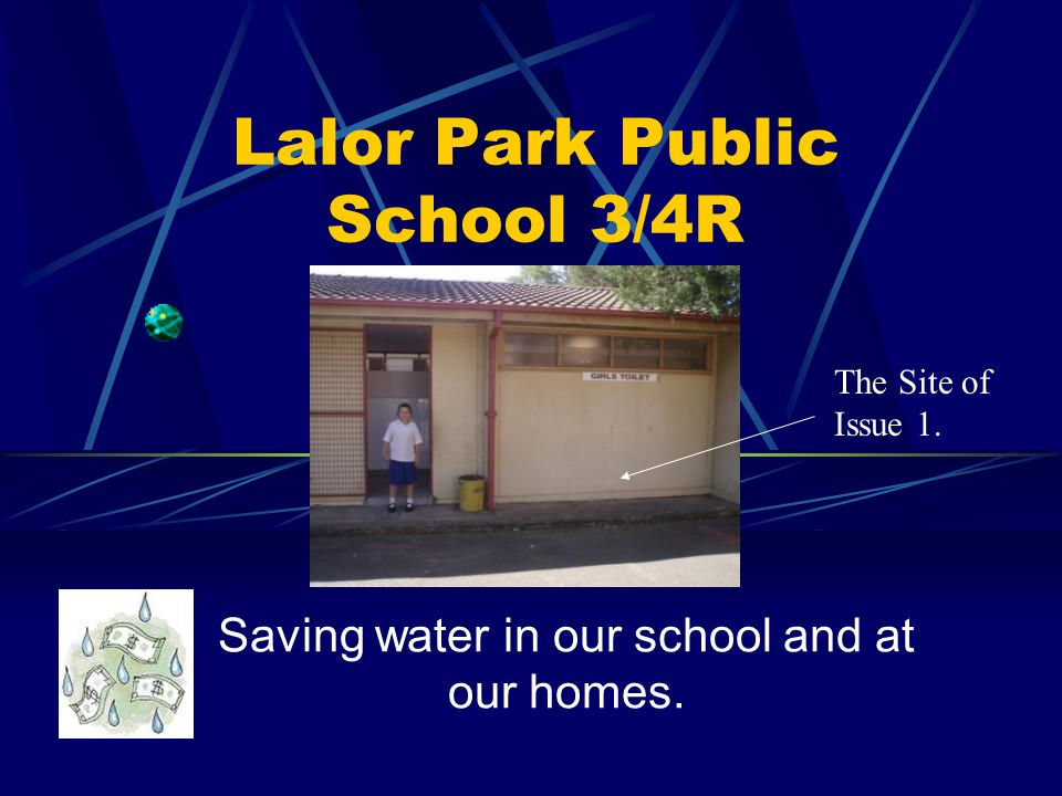 Lalor Park Public School- Site Analysis School Location: Western Sydney No of water users: 198 students 38 teachers and staff Rainfall: 16mm in September 2009, average- 860mm/year Current Water restrictions: Level 3.