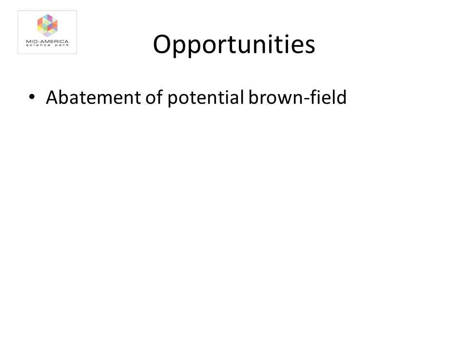 Opportunities Abatement of potential brown-field