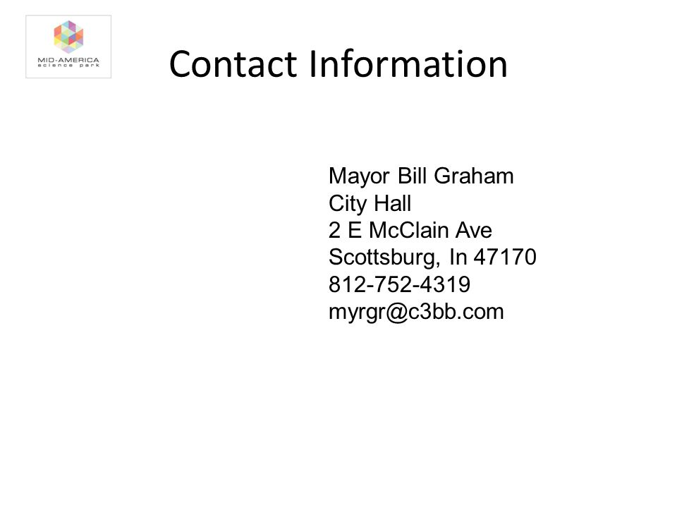 Contact Information Mayor Bill Graham City Hall 2 E McClain Ave Scottsburg, In 47170 812-752-4319 myrgr@c3bb.com