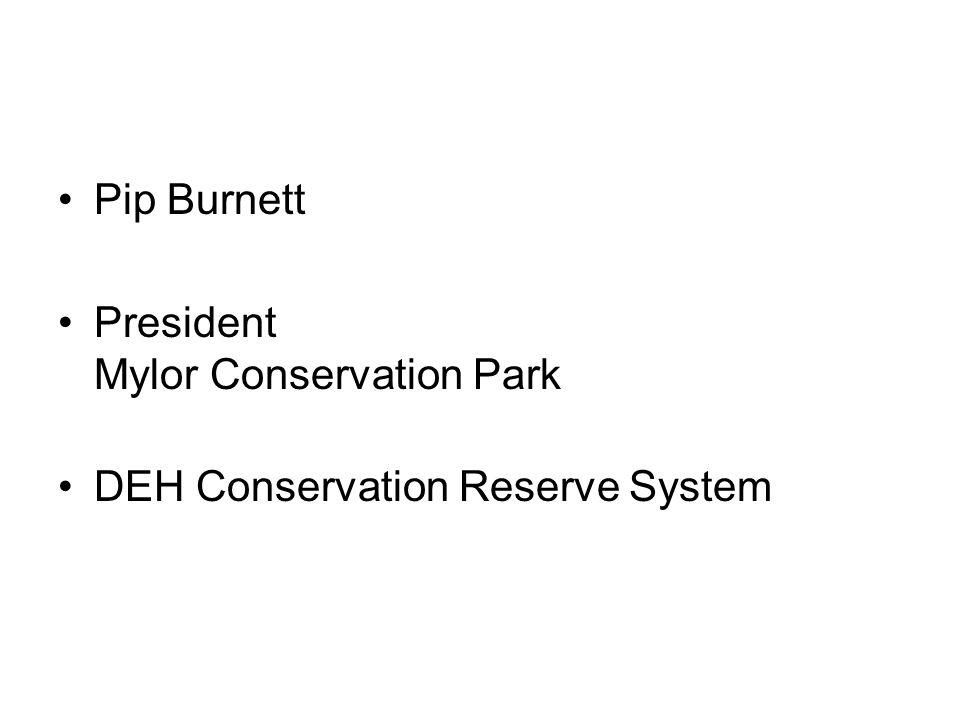 Pip Burnett President Mylor Conservation Park DEH Conservation Reserve System