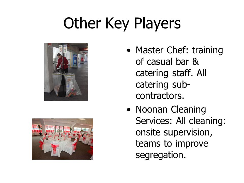 Other Key Players Master Chef: training of casual bar & catering staff.