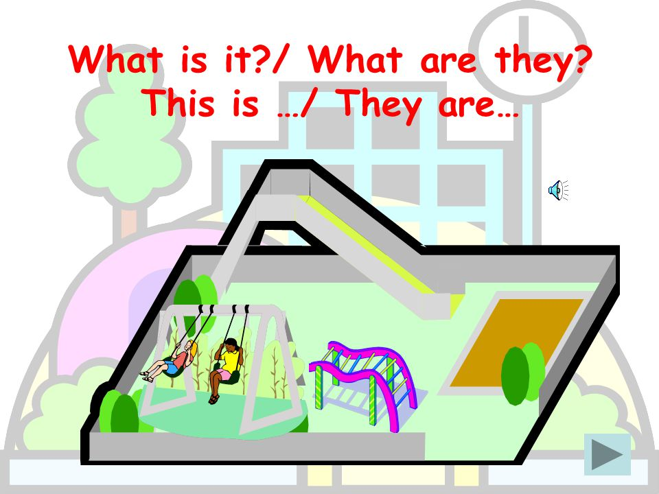 What is it?/ What are they? This is …/ They are…