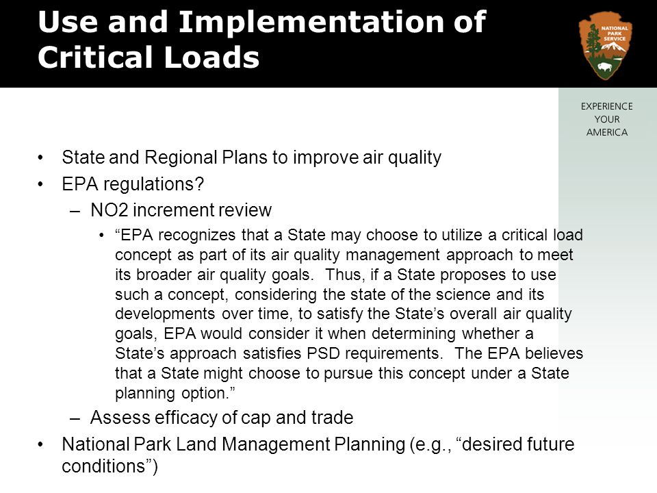 Use and Implementation of Critical Loads State and Regional Plans to improve air quality EPA regulations.