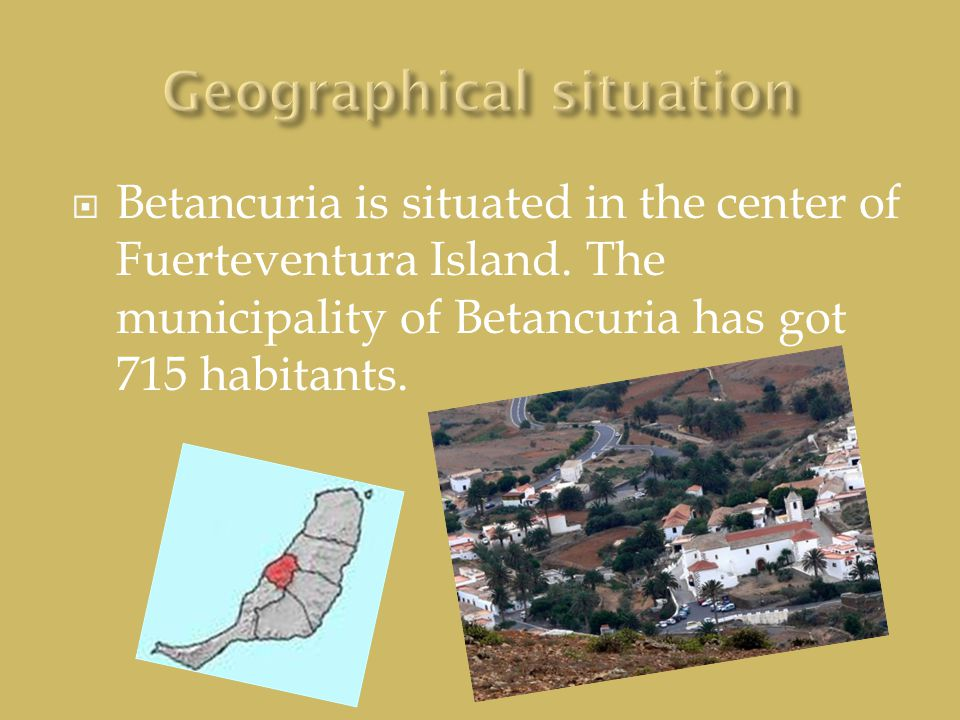 Betancuria is situated in the center of Fuerteventura Island. The municipality of Betancuria has got 715 habitants.