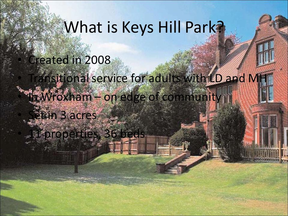 What is Keys Hill Park.