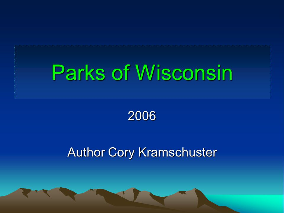 Parks of Wisconsin 2006 Author Cory Kramschuster