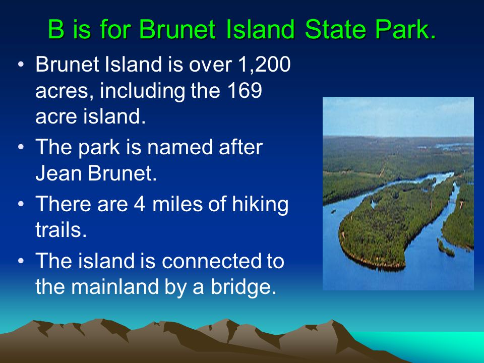 B is for Brunet Island State Park.