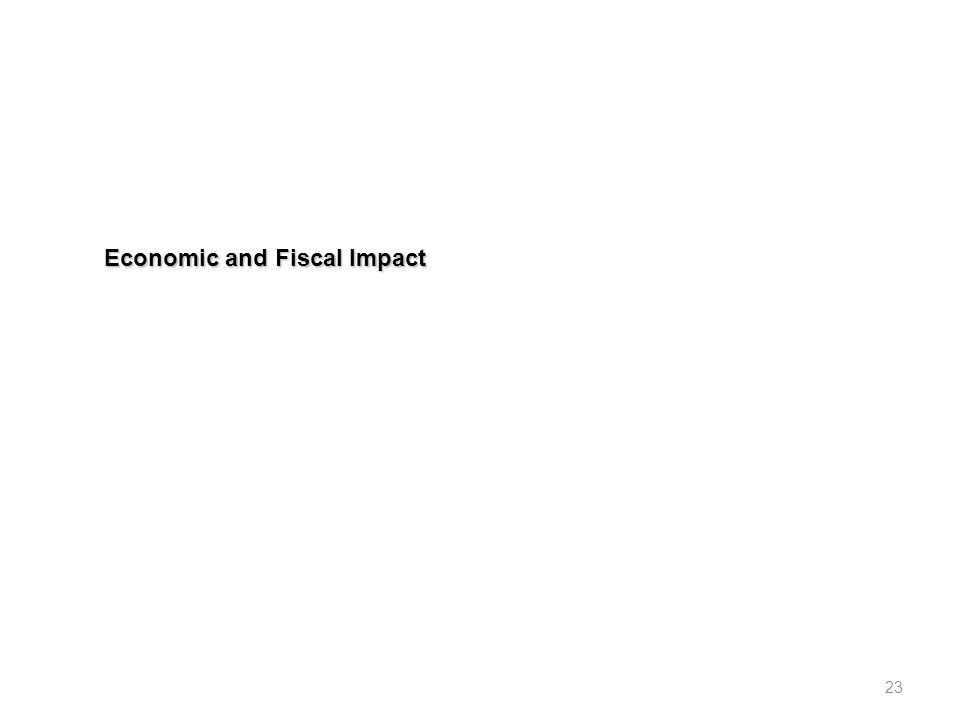 Economic and Fiscal Impact 23