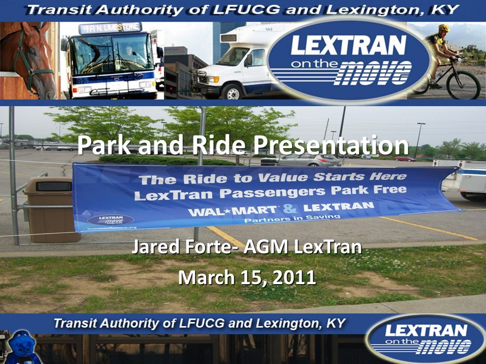 Park and Ride Presentation Jared Forte- AGM LexTran March 15, 2011