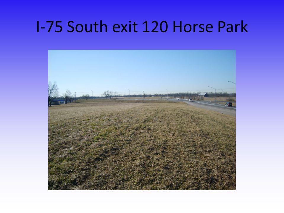 I-75 South exit 120 Horse Park