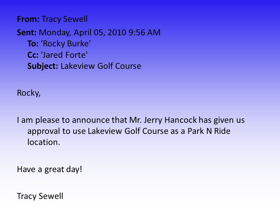 From: Tracy Sewell Sent: Monday, April 05, 2010 9:56 AM To: Rocky Burke Cc: Jared Forte Subject: Lakeview Golf Course Rocky, I am please to announce that Mr.