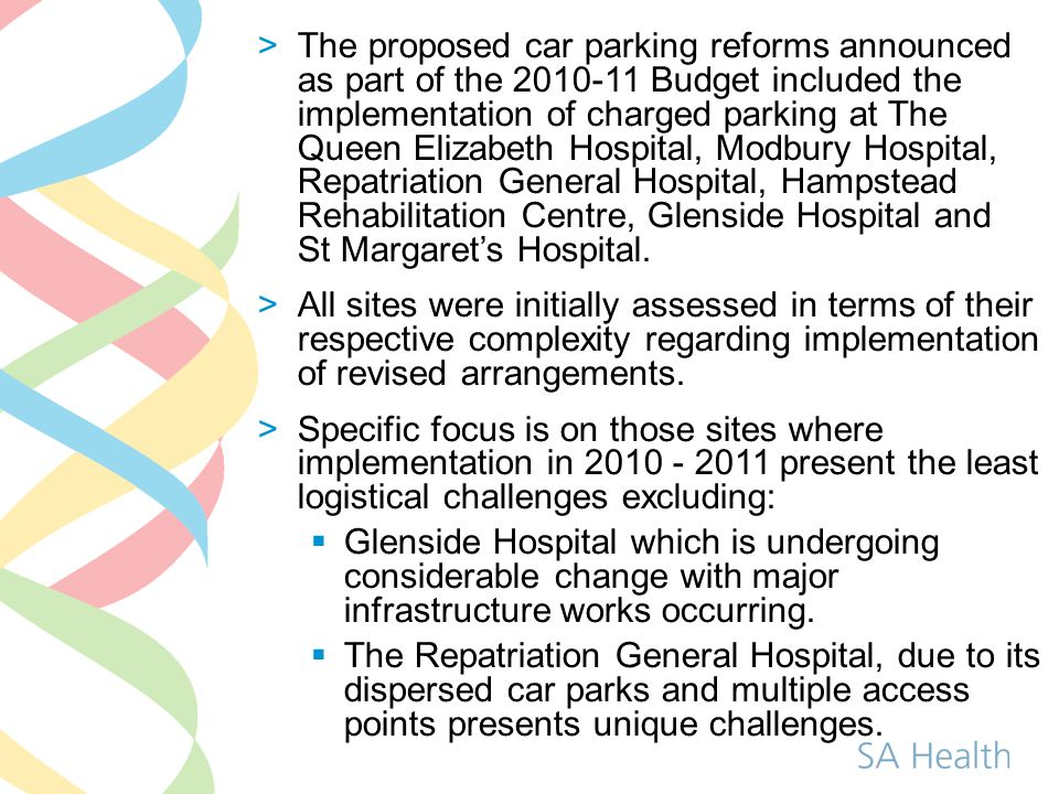 Modbury Hospital CurrentProposed Staff418408 Reserved50 Public261236 Disabled14 Total743708 Current and Proposed Car Parking Provision Note – Final implementation may result in variation in space allocations.