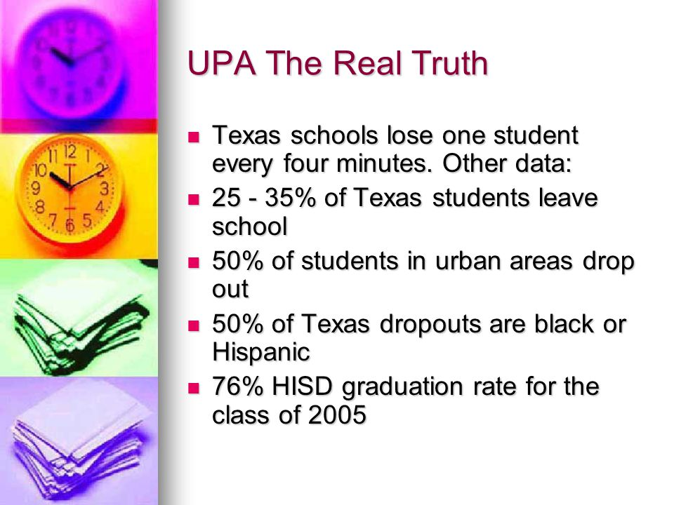 UPA The Real Truth Texas schools lose one student every four minutes.